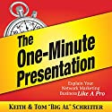 The One-Minute Presentation: Explain Your Network Marketing Business Like a Pro Audiobook by Tom