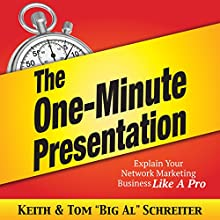 The One-Minute Presentation: Explain Your Network Marketing Business Like a Pro Audiobook by Keith Schreiter, Tom
