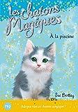 14. Les chatons magiques : À la piscine (14)