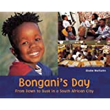 Bongani's Day: From Dawn to Dusk in a South African City (A Child's Day)