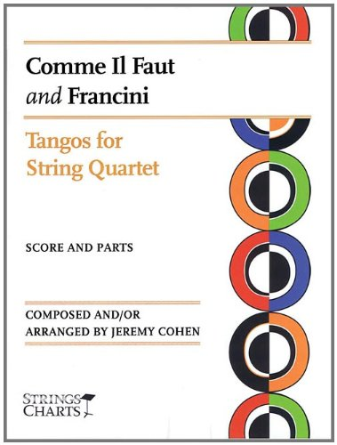Comme Il Faut and Francini: Tangos for String Quartet Sheet Music (String Letter Publishing) (Strings)