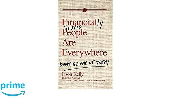Financially Stupid People: Amazon.es: Kelly: Libros en ...