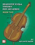 Mel Bay Presents Beginner Viola Theory for Children, Book 2, Melanie Smith, 0786671157