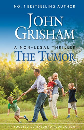 John Grisham says THE TUMOR is the most important book he has ever written. In this short book, he provides readers with a fictional account of how a real, new medical technology could revolutionize the future of medicine by curing with sound.  THE T...