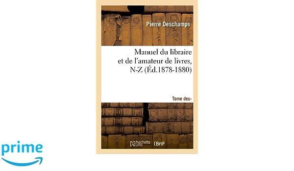 Manuel Du Libraire Et De L Amateur De Livres Supplement