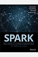Spark: Big Data Cluster Computing in Production Kindle Edition