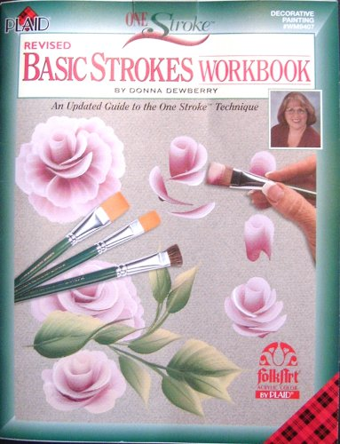 One Stroke Books - One Stroke: Revised Basic Strokes Workbook By Donna Dewberry