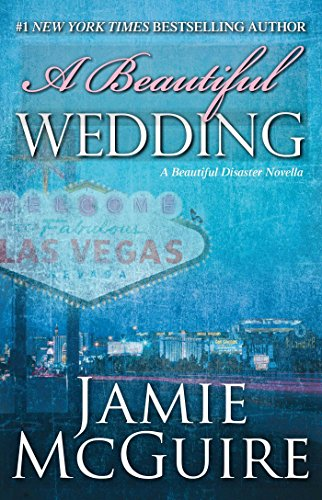 A Beautiful Wedding: A Beautiful Disaster Novella (Beautiful Disaster Series) (Best Las Vegas Weddings)