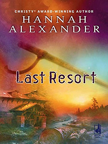 Last Resort (Hideaway, Book 3) (Hideaway (Steeple Hill))