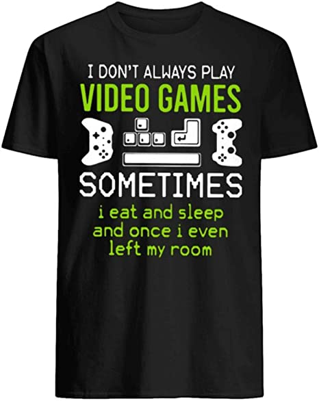 I WENT OUTSIDE ONCE BUT THE GRAPHICS WERNT VERY GOOD T SHIRT EAT SLEEP GAME NEW