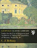 img - for Tables for the Use of Engineers and Architects in Taking Out Quantities of Masonry, Ironwork, &C. book / textbook / text book