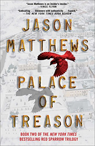 Book cover from Palace of Treason: A Novel (The Red Sparrow Trilogy) by Jason Matthews