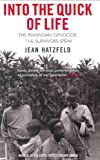Front cover for the book Into the Quick of Life: The Rwandan Genocide - The Survivors Speak by Jean Hatzfeld