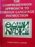 The Comprehension Approach to Foreign Language Instruction, , 0883771810