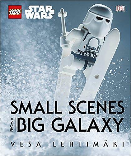 Lego Star Wars. Small Scenes From A Big Galaxy por Vesa Lethtimaki epub
