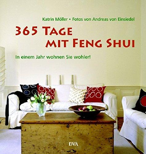 365 Tage mit Feng Shui: In einem Jahr wohnen Sie wohler! Gebundenes Buch – 16. Februar 2007 Katrin Möller Deutsche Verlags-Anstalt 3421035938 Design