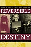 Front cover for the book Reversible Destiny: Mafia, Antimafia, and the Struggle for Palermo by Peter T. Schneider