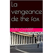 La vengeance de the fox (French Edition)