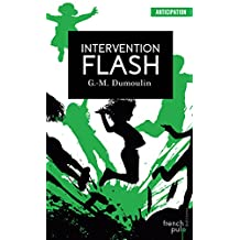 Trilogie Chris le Prez - tome 2 Intervention Flash (ANTICIPATION) (French Edition)