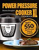 Power Pressure Cooker XL Cookbook: Tasty 550 Quick & Easy Days of...