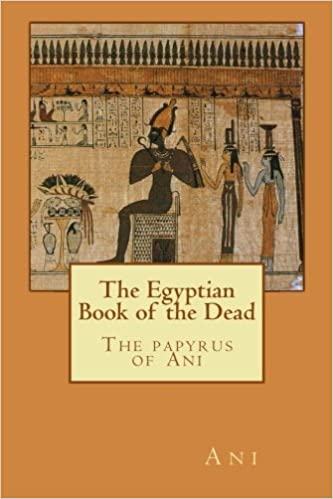 Papyrus of Ani Egyptian Book of the Dead Budge
