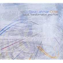 Travail, Transformation, and Flow by Steve Lehman Octet (2009-06-09)