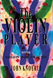 The Violin Player- Mayhaven's Award for Fiction, John Knoerle, 193227801X