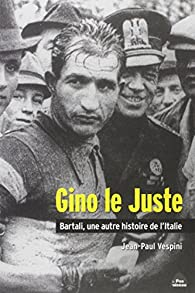 Gino le Juste, Bartali une Autre Histoire de l'Italie par Jean-Paul Vespini