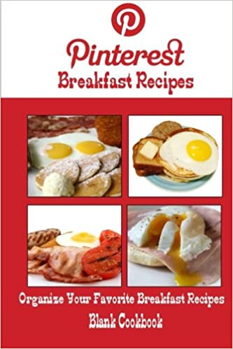 Pinterest breakfast recipes blank cookbook blank recipe book pinterest breakfast recipes blank cookbook blank recipe book recipe keeper for your pinterest breakfast recipes debbie miller 9781500650254 forumfinder Gallery