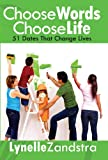 Choose Words, Choose Life, Lynelle Zandstra, 0982666535