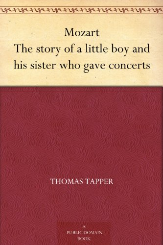 Mozart The story of a little boy and his sister who gave concerts by [Tapper, Thomas]
