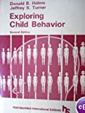 Exploring Child Behavior, Helms, Donald B. and Turner, Jeffrey S., 0030577462