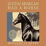 Justin Morgan Had a Horse  | Marguerite Henry