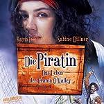 Die Piratin. Das Leben der Grania O'Malley | Sabine Dillner