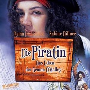 Die Piratin. Das Leben der Grania O'Malley Hörbuch