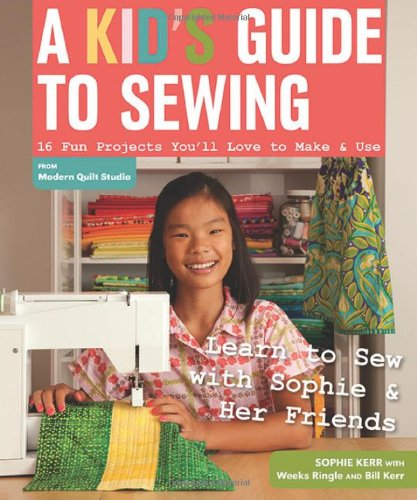 A Kid's Guide to Sewing: Learn to Sew with Sophie & Her Friends • 16 Fun Projects You'll Love to Make & Use (Sewing Book For Kids compare prices)