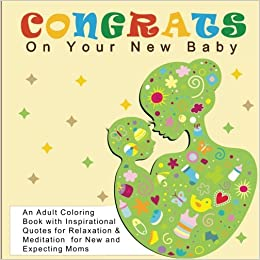 Amazon Com Congrats On Your New Baby An Adult Coloring Book With