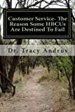 img - for Customer Service- The Reason Some HBCUs Are Destined To Fail: The Plight To Save Historically Black Colleges and Universities book / textbook / text book