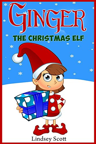Christmas Books For Kids.Books For Kids Ginger The Christmas Elf Christmas Books Children S Christmas Books Children S Books Ages 4 8 9 12 Elf Books Bedtime Stories