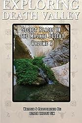 Exploring Death Valley: Secret Places in the Mojave Desert Vol. V (Volume 5)