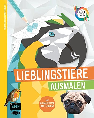 Tierisch geometrisch - Malen nach Zahlen: Lieblingstiere ausmalen: Mit Ausmalposter im XL-Format