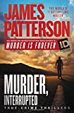 img - for Murder, Interrupted (James Patterson's Murder is Forever) book / textbook / text book