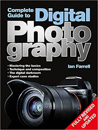 Complete Guide to Digital Photography: Amazon co uk: Ian Farrell: Books