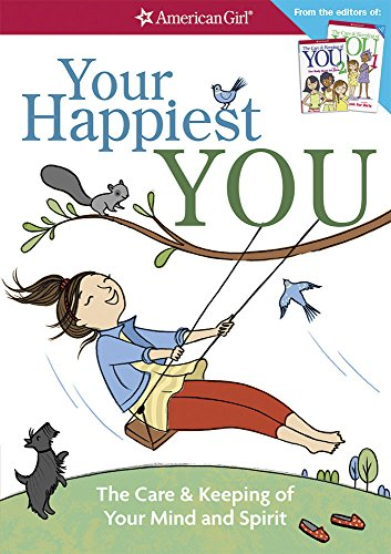 Your Happiest You: The Care & Keeping of Your Mind and Spirit (American Girl)