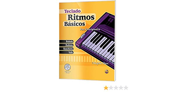 Ritmos Básicos -- Teclado: Para Principiantes (Spanish Language Edition), Book & CD (Ritmos Basicos) (Spanish Edition): Rogelio Maya: 0667749111031: ...