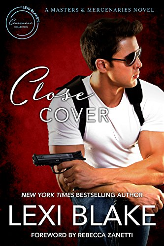 Close Cover: A Masters and Mercenaries Novel (Lexi Blake Crossover Collection Book 1) cover