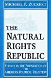 img - for The Natural Rights Republic: Studies in the Foundation of the American Political Tradition (FRANK COVEY LOYOLA L) by Zuckert Michael P. (1996-12-01) Paperback book / textbook / text book