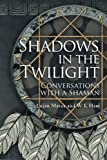 Shadows in the Twilight: Conversations with a Shaman