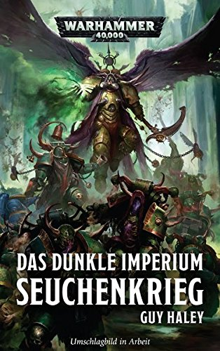 Warhammer 40.000 - Das dunkle Imperium: Seuchenkrieg Broschiert – 2. November 2018 Guy Haley Black Library 1781933162 Military Science Fiction