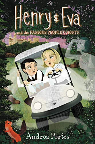 Henry & Eva and the Famous People Ghosts]()